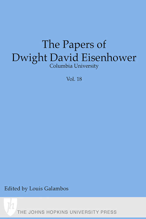 The Papers of Dwight David Eisenhower: The Presidency: Keeping the Peace (The Papers of Dwight David Eisenhower)