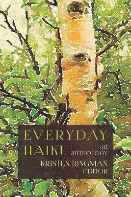 Everyday Haiku: An Anthology