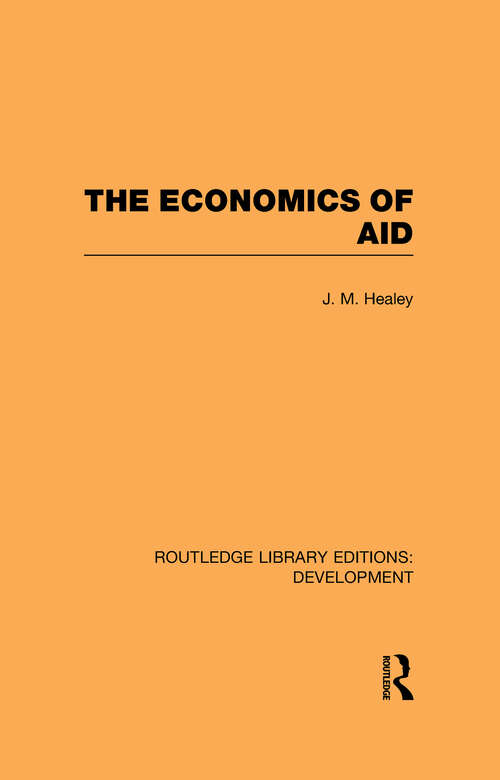 The Economics of Aid (Routledge Library Editions: Development)