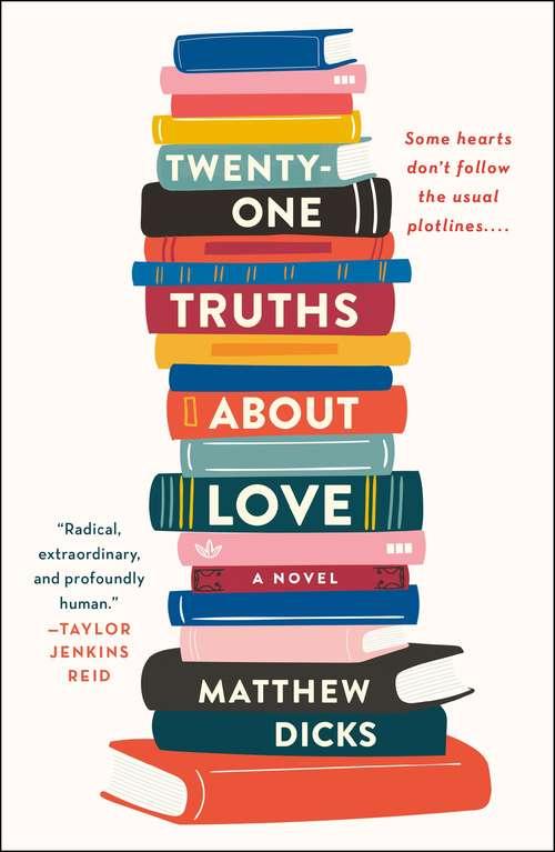Twenty-one Truths About Love: A Novel