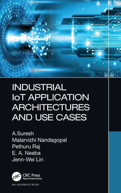 Industrial IoT Application Architectures and Use Cases