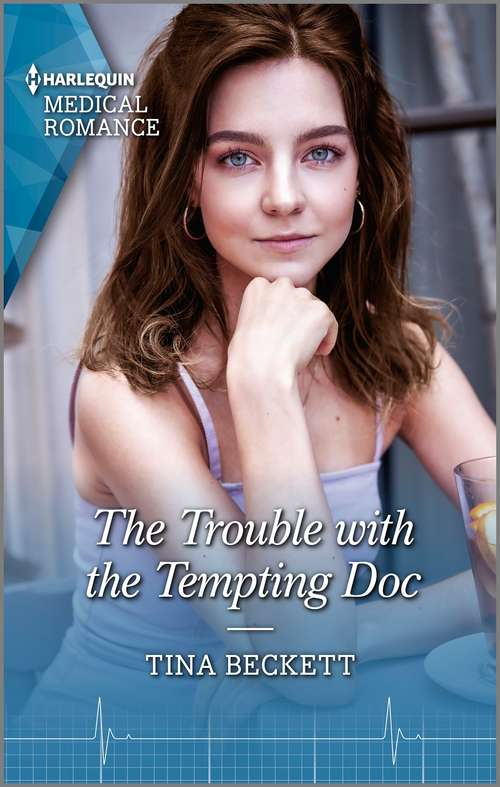 The Trouble with the Tempting Doc: Consequences Of Their New York Night (new York Bachelors' Club) / The Trouble With The Tempting Doc (new York Bachelors' Club) (New York Bachelors' Club #2)