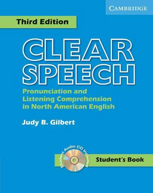 Clear Speech: Pronunciation and Listening Comprehension in North American English (3rd Edition)