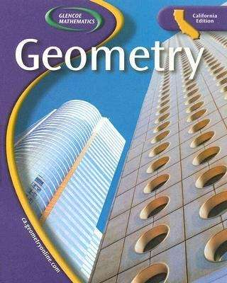 Glencoe Mathematics: Geometry (California Edition)