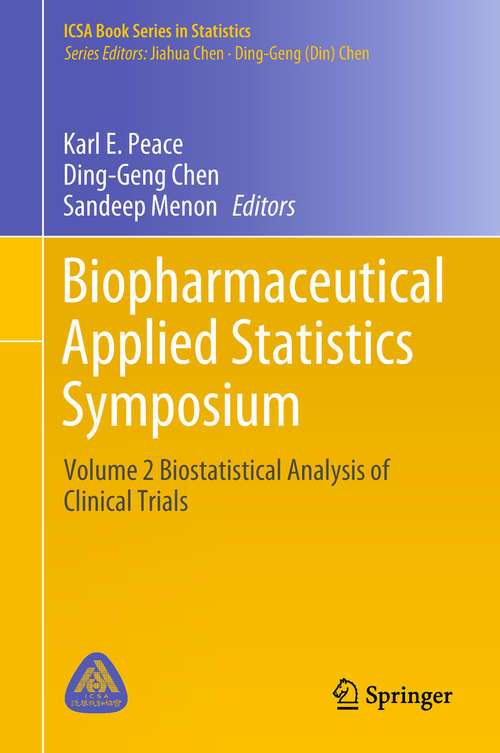 Biopharmaceutical Applied Statistics Symposium: Volume 3 Pharmaceutical Applications (ICSA Book Series in Statistics)