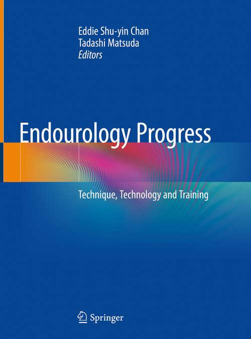 Endourology Progress: Technique, Technology And Training