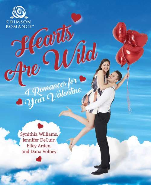 Hearts Are Wild: 4 Romances for Your Valentine