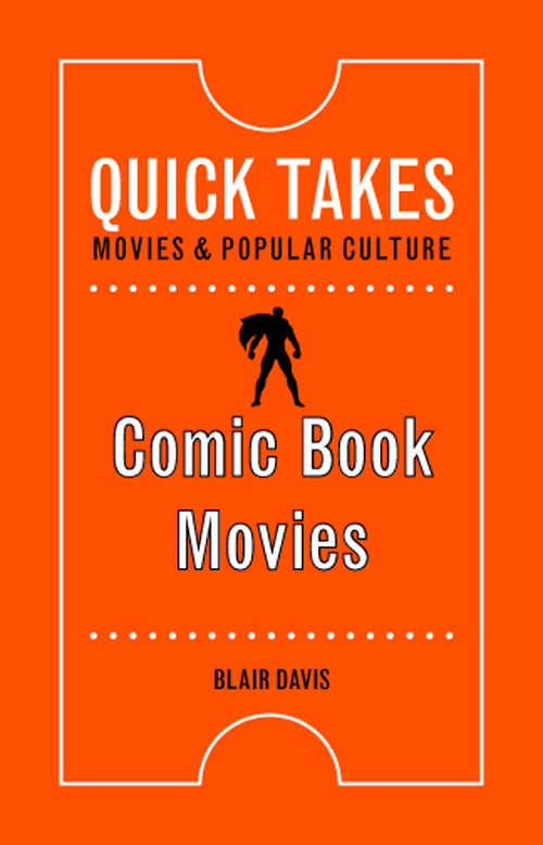 Comic Book Movies (Quick Takes: Movies and Popular Culture)