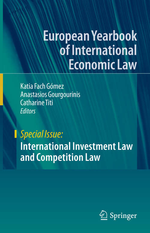 International Investment Law and Competition Law (European Yearbook of International Economic Law)