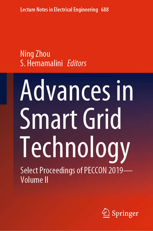 Advances in Smart Grid Technology: Select Proceedings of PECCON 2019—Volume II (Lecture Notes in Electrical Engineering #688)