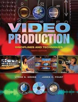 Video Production: Disciplines and Techniques (10th edition)