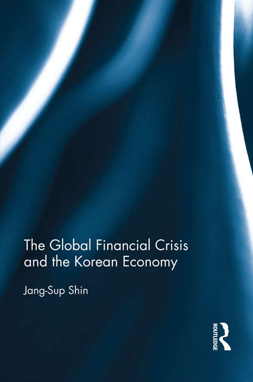 The Global Financial Crisis and the Korean Economy