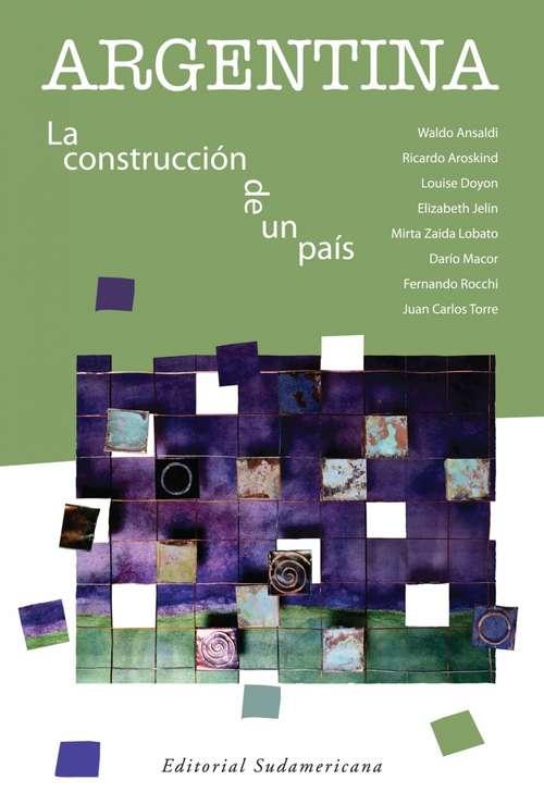 Argentina: La construcción de un país