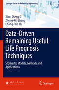 Data-Driven Remaining Useful Life Prognosis Techniques: Stochastic Models, Methods and Applications (Springer Series in Reliability Engineering)
