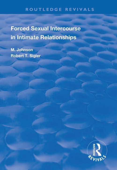Forced Sexual Intercourse in Intimate Relationships (Routledge Revivals)