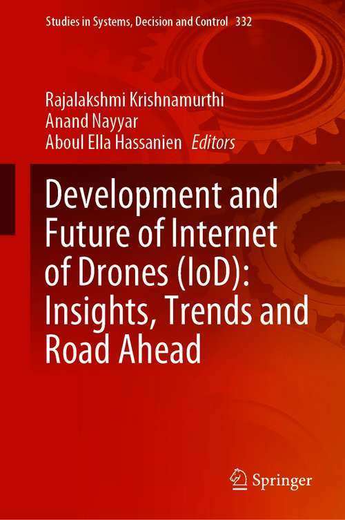 Development and Future of Internet of Drones (Studies in Systems, Decision and Control #332)