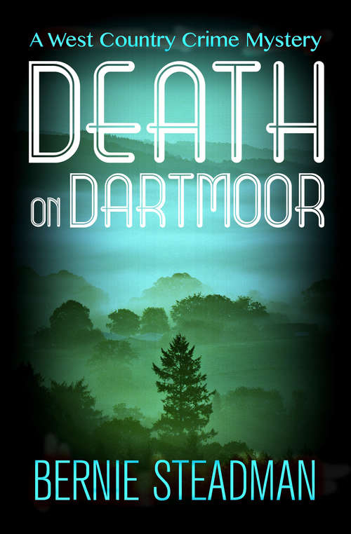 Death on Dartmoor (The West County Crime Mysteries #2)