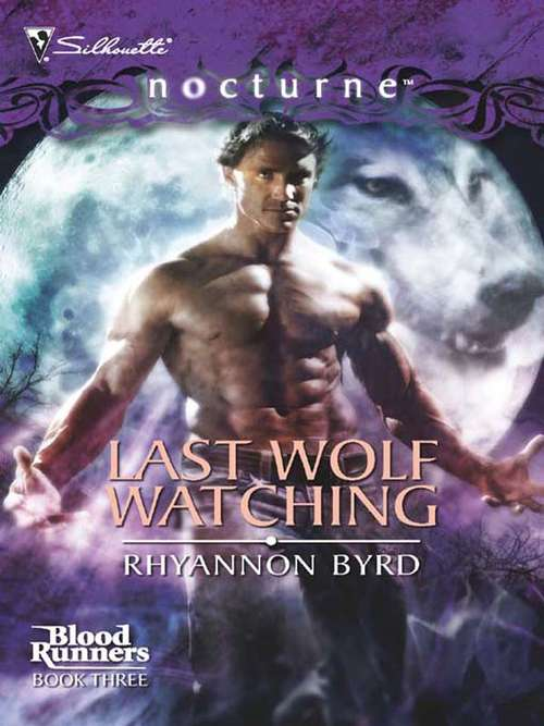 Last Wolf Watching (Blood Runners #3)