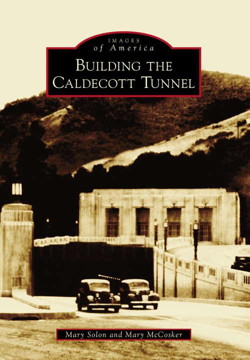 Building the Caldecott Tunnel