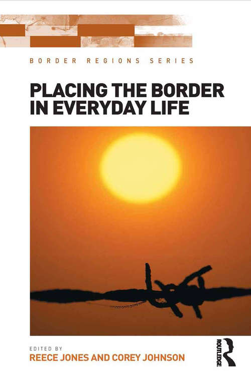 Placing the Border in Everyday Life (Border Regions Series)