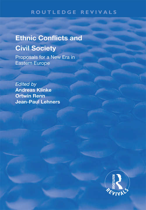 Ethnic Conflicts and Civil Society: Proposals for a New Era in Eastern Europe