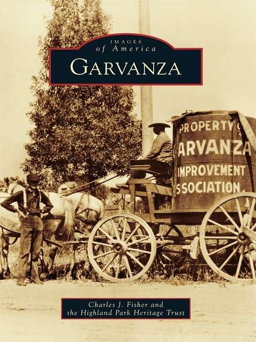 Garvanza (Images of America)