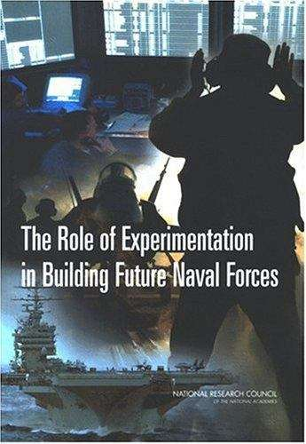 The Role of Experimentation in Building Future Naval Forces