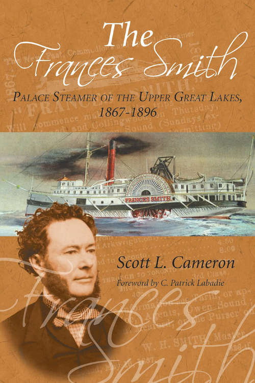 The Frances Smith: Palace Steamer of the Upper Great Lakes, 1867-1896
