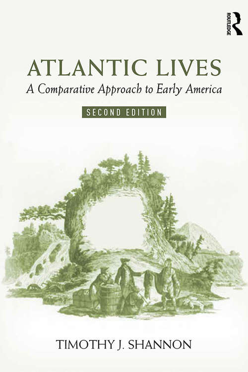 Atlantic Lives: A Comparative Approach to Early America