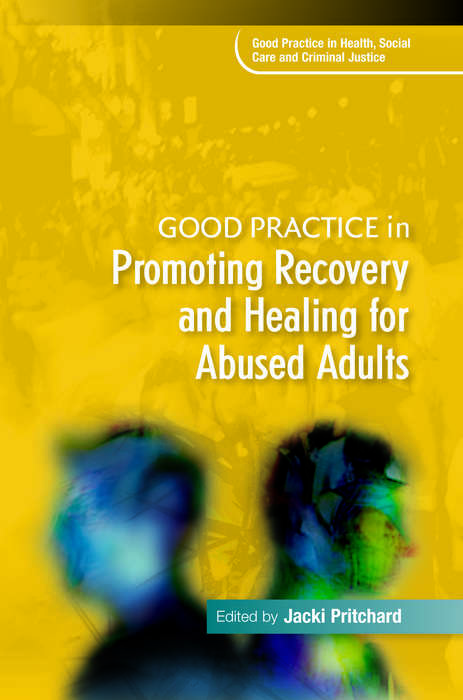 Good Practice in Promoting Recovery and Healing for Abused Adults