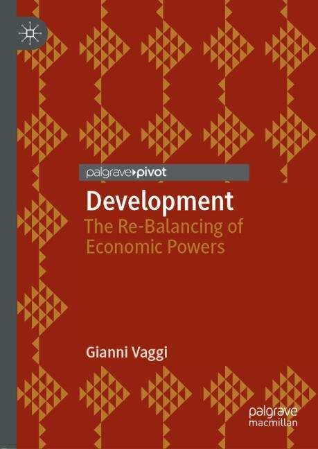 Development: The Re-Balancing of Economic Powers (Routledge Studies In The History Of Economics Ser. #Vol. 78)