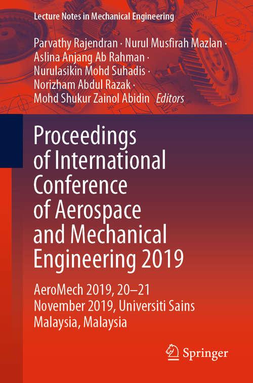 Proceedings of International Conference of Aerospace and Mechanical Engineering 2019: AeroMech 2019, 20–21 November 2019, Universiti Sains Malaysia, Malaysia (Lecture Notes in Mechanical Engineering)