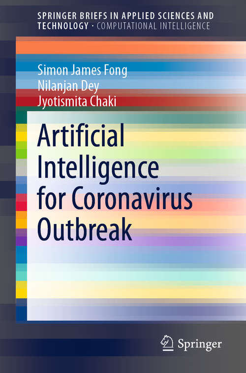 Artificial Intelligence for Coronavirus Outbreak (SpringerBriefs in Applied Sciences and Technology)