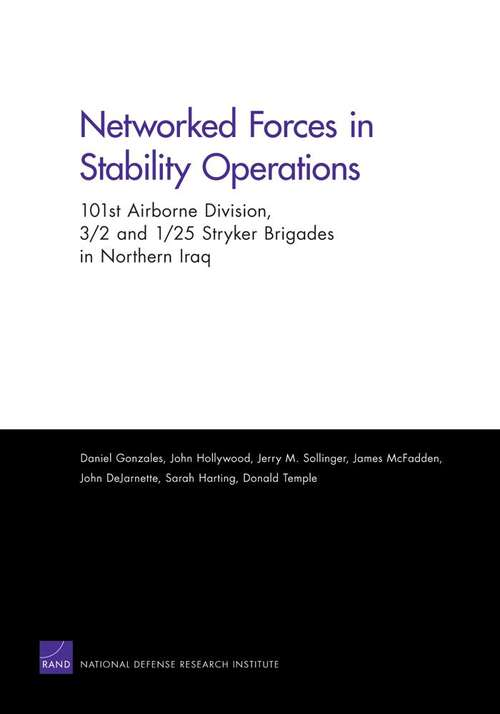 Networked Forces in Stability Operations: 101st Airborne Division, 3/2 and 1/25 Stryker Brigades in Northern Iraq