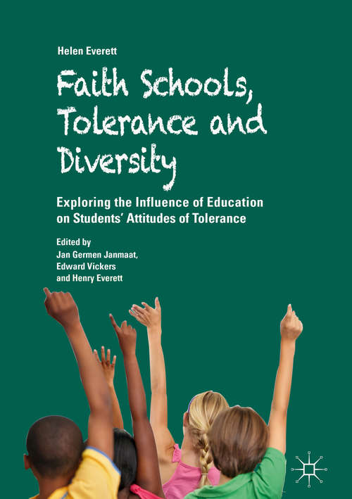 Faith Schools, Tolerance and Diversity: Exploring The Influence Of Education On Students' Attitudes Of Tolerance