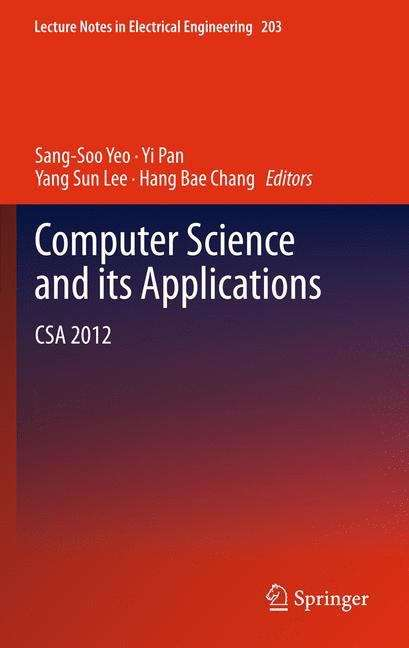 Computer Science and its Applications: CSA 2012 (Lecture Notes in Electrical Engineering #203)