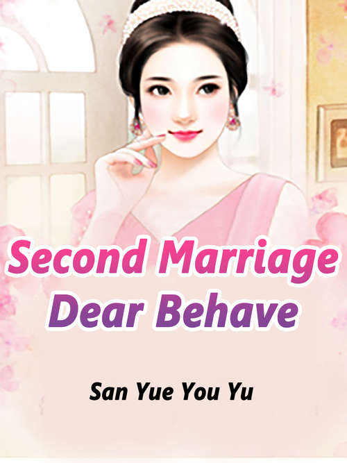 Second Marriage: Volume 3 (Volume 3 #3)
