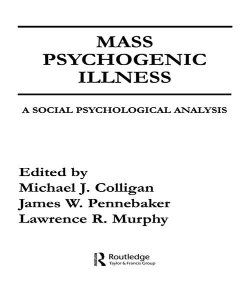 Mass Psychogenic Illness: A Social Psychological Analysis (Environment and Health Series)