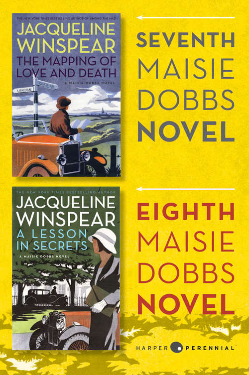 Maisie Dobbs Bundle #3: The Mapping of Love and Death and A Lesson in Secrets (#7 and #8)