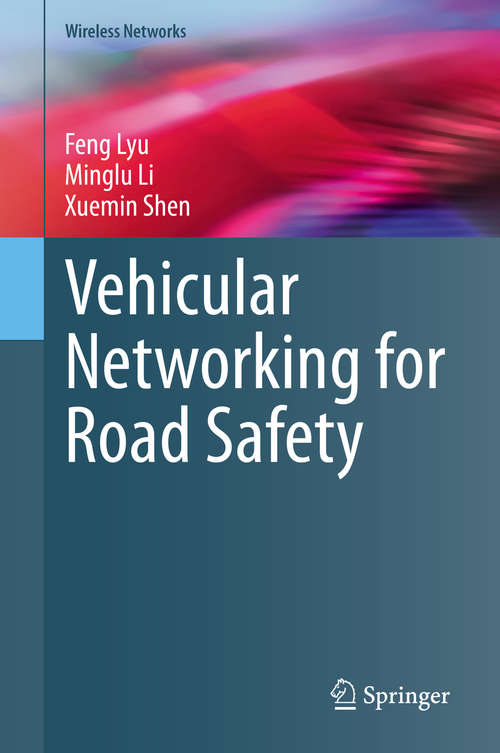 Vehicular Networking for Road Safety (Wireless Networks)