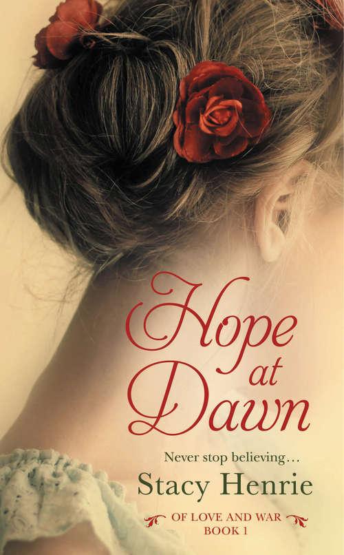 Hope at Dawn (Of Love and War #1)