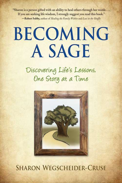 Becoming a Sage: Discovering Life's Lessons, One Story at a Time