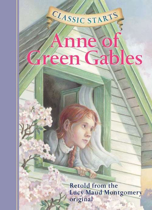 Anne Of Green Gables (Classic Starts)