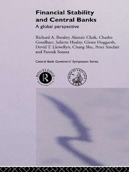 Financial Stability and Central Banks: A Global Perspective (Central Bank Governor's Symposium Ser.)