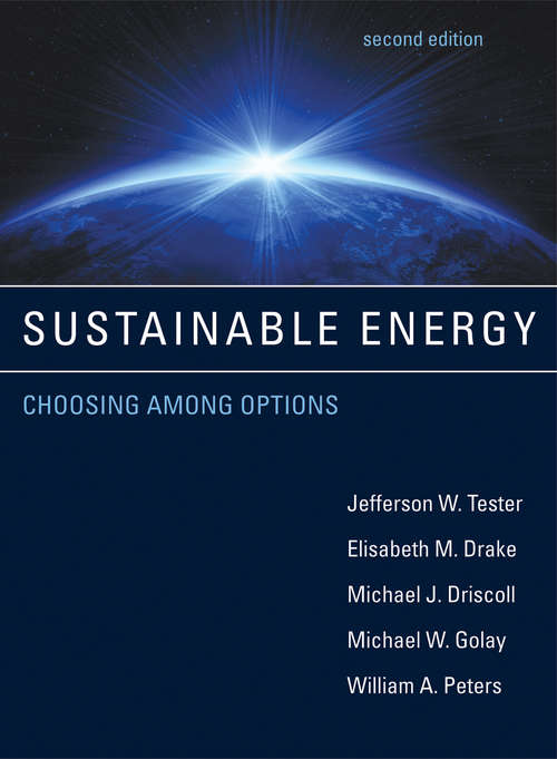 Sustainable Energy, second edition: Choosing Among Options (The\mit Press Ser.)