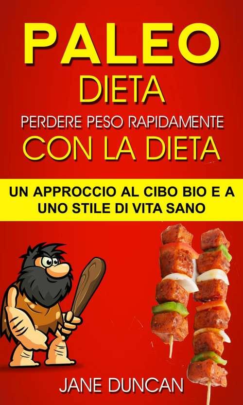 Dieta Paleo: un approccio al cibo bio e a uno stile di vita sano