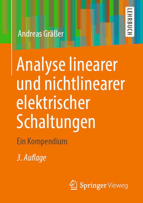 Analyse linearer und nichtlinearer elektrischer Schaltungen: Ein Kompendium