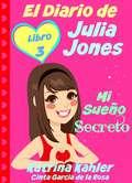 El Diario de Julia Jones - Libro 3 - Mi Sueño Secreto
