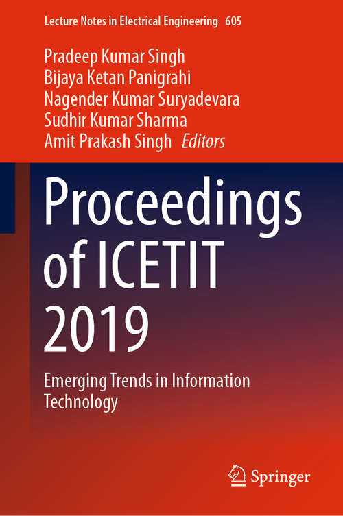 Proceedings of ICETIT 2019: Emerging Trends in Information Technology (Lecture Notes in Electrical Engineering #605)
