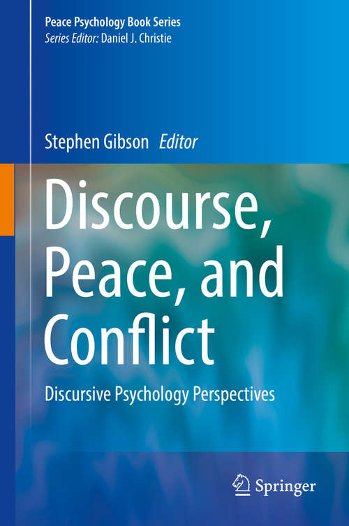 Discourse, Peace, and Conflict: Discursive Psychology Perspectives (Peace Psychology Book Series)